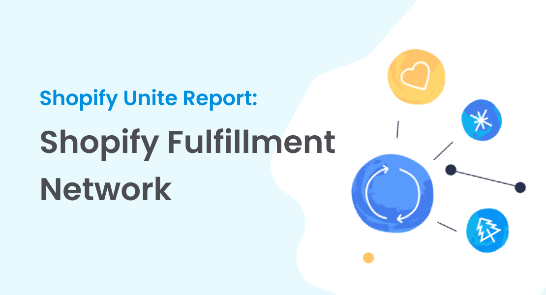 All Eyes On Shopify Unite As They Announce The Shopify Fulfillment Network - Making Shipping A Whole Lot Easier