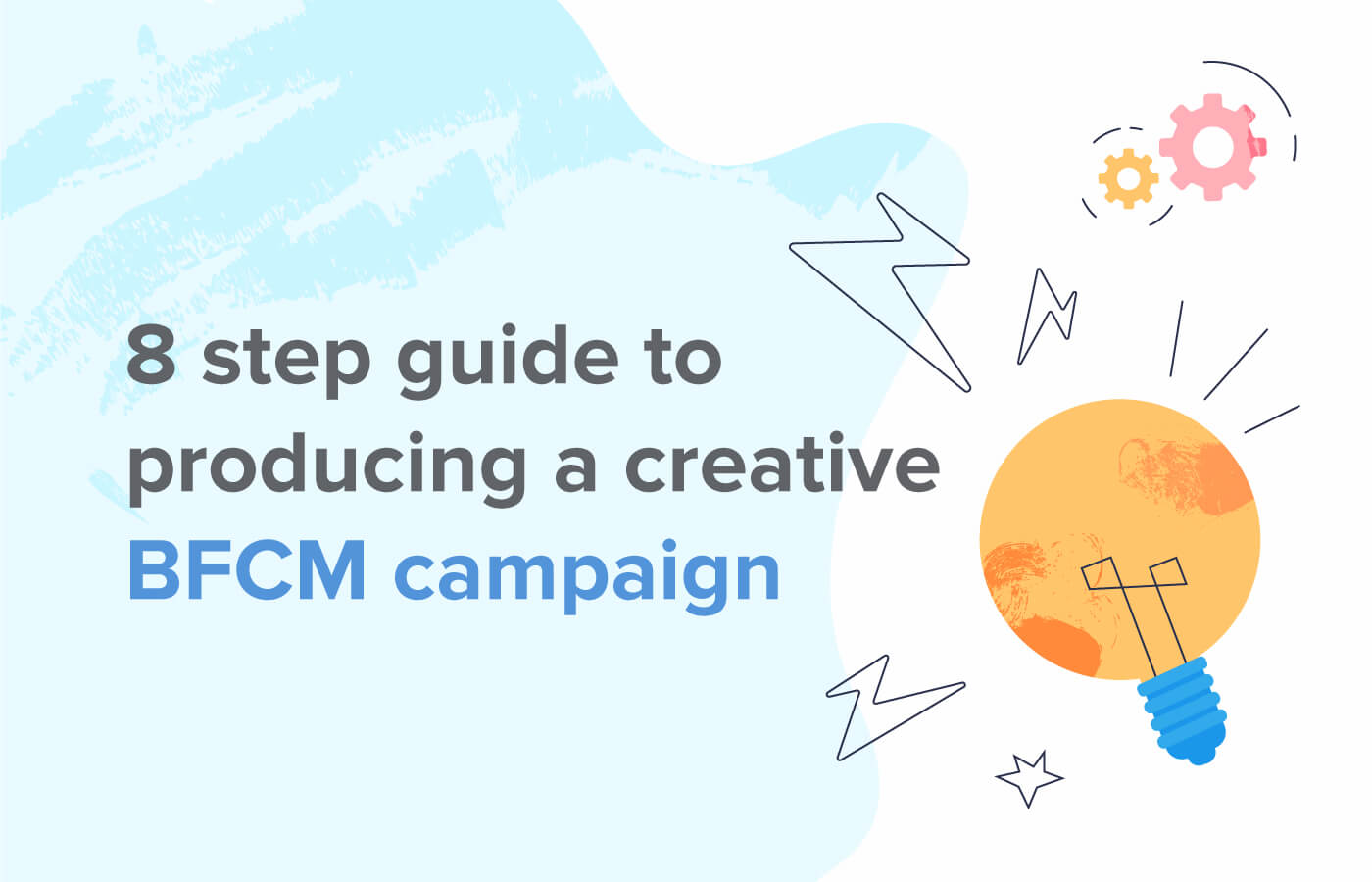 An 8-step guide to developing a creative Black Friday 2019 campaign