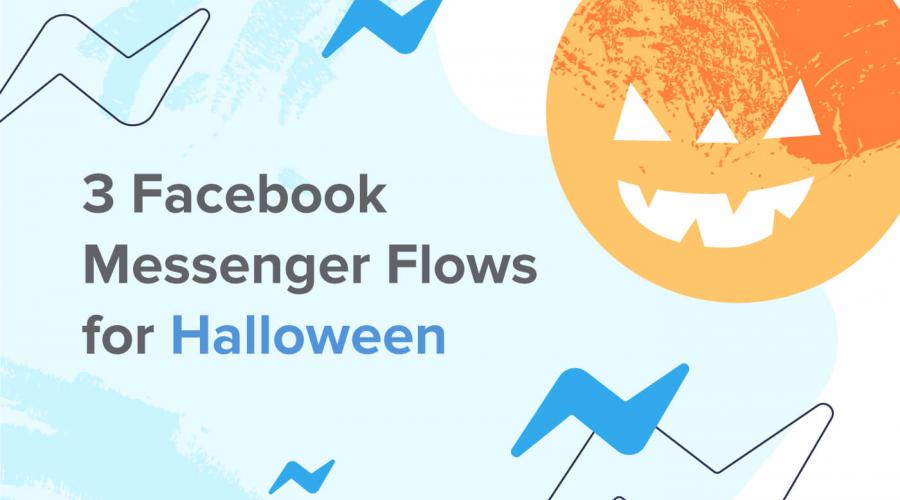 3 Facebook Messenger Flows for Halloween sales, plus a killer holiday strategy