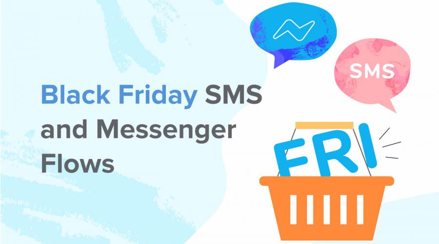 How to write Black Friday SMS and Messenger Flows