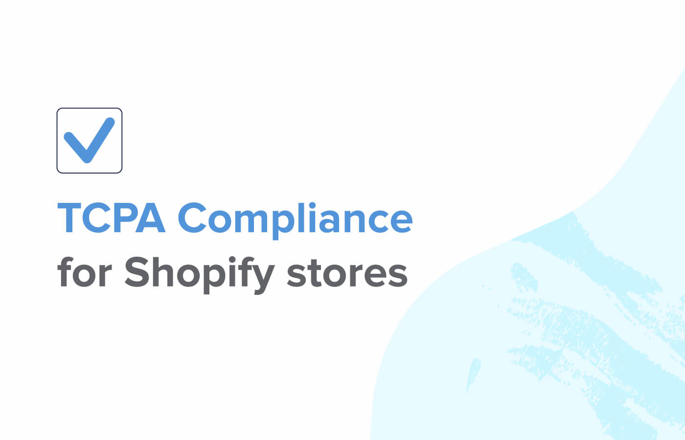 The TCPA and what it means for your Shopify store